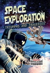 Download and Read Online Space Exploration: Triumphs and Tragedies