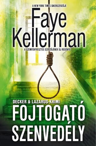 Faye Kellerman - Fojtogató szenvedély