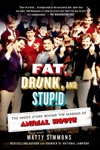 Fat Drunk And Stupid