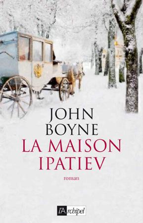 La Maison Ipatiev - John Boyne