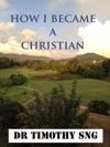 How I Became A Christian