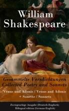 Gesammelte Versdichtungen / Collected Poetry and Sonnets - Zweisprachige Ausgabe (Deutsch-Englisch)