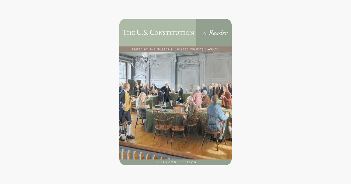 The U.S. Constitution: A Reader - Hillsdale College Politics Faculty