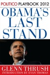 Obamas Last Stand Playbook 2012 POLITICO Inside Election 2012