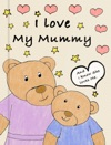 Teddy Bear I Love My Mummy