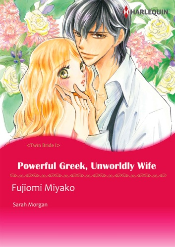 Miyako Fujiomi & Sarah Morgan - Powerful Greek, Unworldly Wife