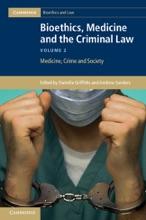 Bioethics, Medicine And The Criminal Law: Volume 2