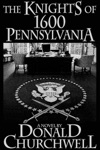 The Knights Of 1600 Pennsylvania