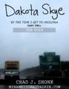 Dakota Skye By The Time I Get To Arizona Part Two The Rush