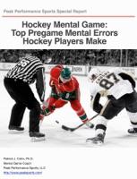 Hockey Mental Game: Top Pregame Mental Errors Hockey Players Make