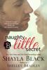 Shayla Black & Shelley Bradley - Naughty Little Secret artwork