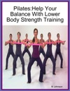 PilatesHelp Your Balance With Lower Body Strength Training