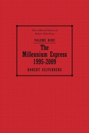 The Millennium Express: The Collected Stories of Robert Silverberg, Volume Nine PDF Download