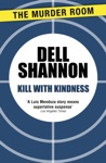 Kill With Kindness
