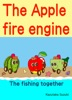 The Apple Fire Engine  The Fishing Together