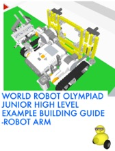 World Robot Olympiad Junior High Level Example Building Guide - Robot Arm