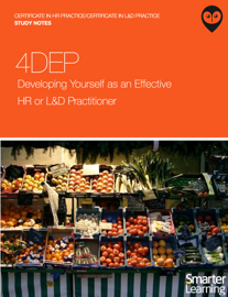 4DEP Developing Yourself as an Effective HR or L&D Practitioner: Study Notes