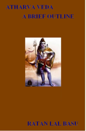 Atharva Veda, a Brief Outline
