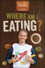 Where Am I Eating? An Adventure Through the Global Food Economy.
