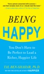 Being Happy You Dont Have To Be Perfect To Lead A Richer Happier Life  You Dont Have To Be Perfect To Lead A Richer Happier Life