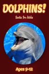 Dolphin Facts For Kids 9-12
