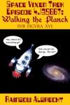 Space Vixen Trek Episode 4135667 Walking The Planck Sub Figura XVI