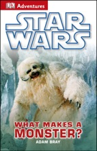 DK Adventures: Star Wars: What Makes A Monster?