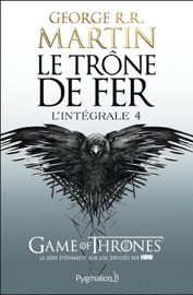 LE TRôNE DE FER - LINTéGRALE 4 (TOMES 10 à 12)