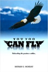 You Too Can Fly Unleashing The Greatness Within