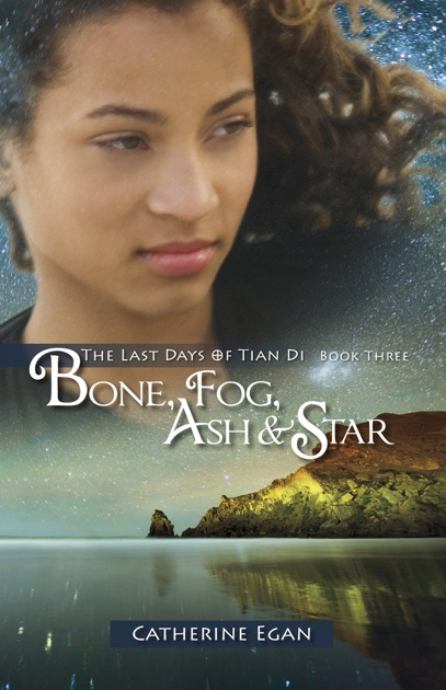 Bone Fog Ash Star By Catherine Egan On Apple Books