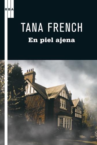 Tana French - En piel ajena