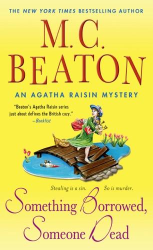 M.C. Beaton - Something Borrowed, Someone Dead