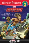World Of Reading Guardians Of The Galaxy  The Story Of The Guardians