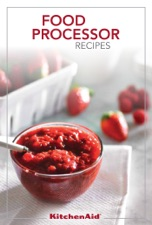 Kitchenaid food processor recipes by the editors of publications kitchenaid food processor recipes forumfinder Images