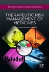 Therapeutic Risk Management Of Medicines Enhanced Edition