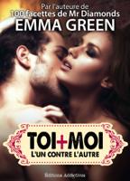 Download and Read Online Toi + Moi : l'un contre l'autre, vol. 3