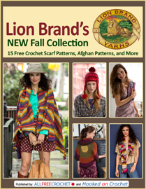 Lion Brand's New Fall Collection: 15 Free Crochet Scarf Patterns, Afghan Patterns, and More book