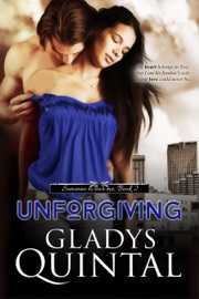 UNFORGIVING (NOVELLA #2 IN THE SOMEONE TO LOVE ME TRILOGY)