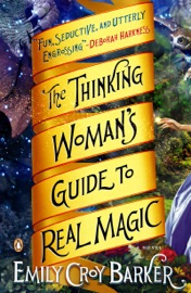 THE THINKING WOMANS GUIDE TO REAL MAGIC