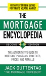The Mortgage Encyclopedia The Authoritative Guide To Mortgage Programs Practices Prices And Pitfalls Second Edition