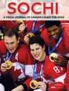 SOCHI - Canadas Quest For Gold At The 2014 Olympic Games