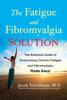 Jacob Teitelbaum, M.D. - The Fatigue and Fibromyalgia Solution artwork