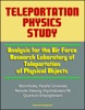 Teleportation Physics Study: Analysis for the Air Force Research Laboratory of Teleportation of Physical Objects, Wormholes, Parallel Universes, Remote Viewing, Psychokinesis PK, Quantum Entanglement