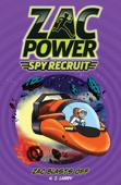 Zac Power Spy Recruit: Zac Blasts Off