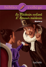 Bibliocollège n° 76 - Le médecin volant - L'amour médecin