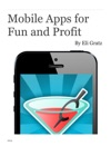 Mobile Apps For Fun And Profit