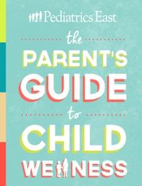 THE PARENTS GUIDE TO CHILD WELLNESS