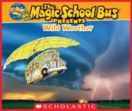 Magic School Bus Presents: Wild Weather - Sean Callery & Carolyn Bracken