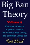 Big Ban Theory Elementary Essence Applied To Fluorine The Granada Free Library And Sunflower Diaries 6th Volume 9