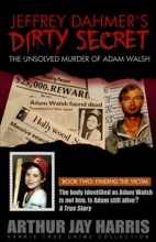 The Unsolved Murder Of Adam Walsh: Book Two: Finding The Victim